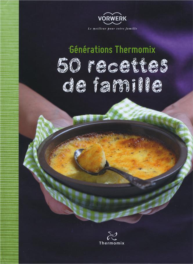 Générations Thermomix : 50 recettes de famille