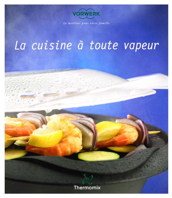 La cuisine toute vapeur nobelmix thermomix canada for Appareil vapeur cuisine